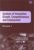 Cover image for Systems of innovation : growth, competitiveness and employment