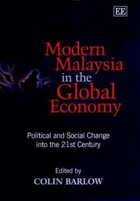 Cover image for Modern Malaysia in the global economy : political and social change into the 21st century