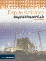 Cover image for Dispute avoidance : a non-confrantational approach to the management of construction contracts