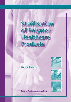 Cover image for Sterilisation of polymer healthcare products