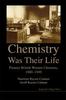 Cover image for Chemsitry was their life : pioneer british women chemists, 1880-1949