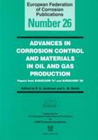 Cover image for Advances in corrosion control and materials in oil and gas production : papers from EUROCORR '97 and '97 and EUROCORR '98