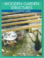 Cover image for Wooden garden structures : a complete guide