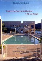 Cover image for Peter Gisolfi Associates : finding the place of architecture in the landscape