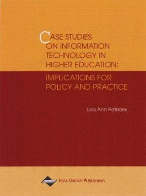 Cover image for Case studies on information technology in higher education : implications for policy and practice