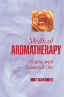 Cover image for Medical aromatherapy : healing with essential oils