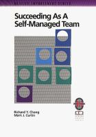 Cover image for Succeeding as a self-managed team : a practical guide to operating as a self-managed work team
