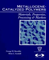Cover image for Metallocene-catalyzed polymers : materials, properties, processing & markets