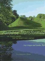 Cover image for Paradise transformed : the private garden for the twenty-first century