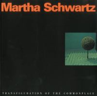 Cover image for Martha Schwartz : transfiguration of the commonplace