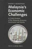 Cover image for Malaysia's economic challenges : a critical analysis of the Malaysian economy, governance and society
