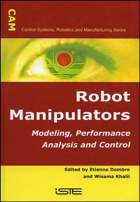 Cover image for Modeling, performance analysis and control of robot manipulators