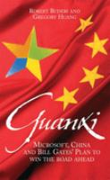 Cover image for Guanxi : (the art of relationships) : Microsoft, China and Bill Gates's plan to win the road ahead