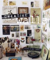 Cover image for Creative walls : how to display and enjoy your treasured collections