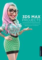 Cover image for 3ds Max projects : a detailed guide to modeling, texturing, rigging, animation and lighting