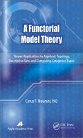 Cover image for A functorial model theory : newer applications to algebraic topology, descriptive sets, and computing categories topos