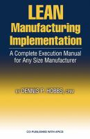 Cover image for Lean manufacturing implementation :  a complete execution manual for any size manufacturer