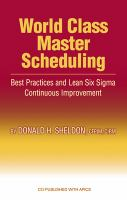Cover image for World class master scheduling : best practices and lean six sigma continuous improvement