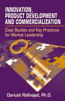 Cover image for Innovation, product development and commercialization : case studies and key practices for market leadership
