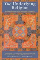 Cover image for The Underlying Religion : an Introduction to the Perennial Philosophy