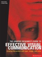 Cover image for The graphic designer's guide to effective visual communication : creating hierarchies with type, image, and color