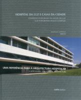 Cover image for Hospital da Luz e casas da cidade : Complexo integrado de saúde da Luz = Luz Integraded Health Complex
