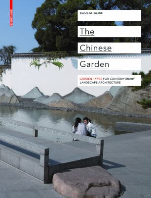 Cover image for The Chinese garden : garden types for contemporary lanscape architecture