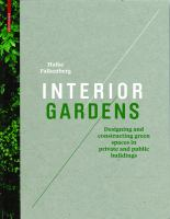 Cover image for Interior gardens : designing and constructing green spaces in private and public buildings