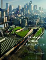 Cover image for Ecological urban architecture : qualitative approaches to sustainability