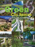 Cover image for Green city spaces : urban landscape architecture