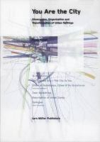 Cover image for You are the city : observation, organization, and transformation of urban settings