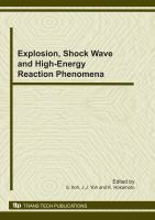 Cover image for Explosion, shock wave and high energy reaction phenomena : selected, peer reviewed papers from International Symposium on Explosion, Shock wave & High-energy reaction Phenomena 2010 (3rd ESHP Symposium), 1-3 September 2010, Seoul National University, Seoul, Korea