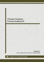 Cover image for Chinese ceramics communications III : selected, peer reviewed papers from the 2012 workshop on synthesis and characterization of inorganic powders, July 16-18, 2012, Guilin, China