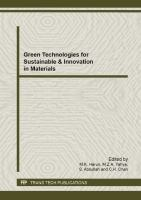 Cover image for Green technologies for sustainable & innovation in materials : selected, peer reviewed papers from the 8th International Materials Technology Conference & Exhibition (IMTCE 2012), July 9-12th, 2012, Petaling Jaya, Malaysia