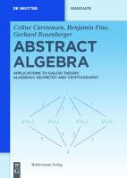 Cover image for Abstract algebra : applications to Galois theory, algebraic geometry, and cryptography