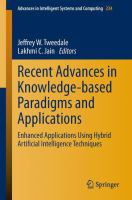 Cover image for Recent advances in knowledge-based paradigms and applications : enhanced applications using hybrid artificial intelligence techniques