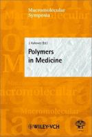 Cover image for Polymers in medicine : invited lectures presented at the 40th Microsymposium of the Prague Meetings on Macromolecules held in Prague, Czech Republic, July 17-20, 2000