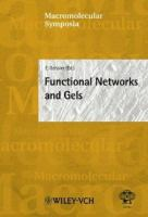 Cover image for Functional networks and gels : papers presented at the 16th Polymer Networks Group Meeting : polymer networks 2002, Autrans, France, 2-6 September 2002