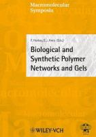 Cover image for Biological and synthetic polymer networks and gels : Bethesda, USA, August 15-19, 2004