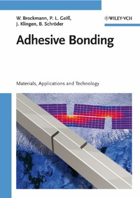 Cover image for Adhesive bonding : materials, applications and technology