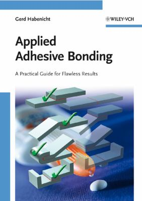 Cover image for Applied adhesive bonding : a practical guide for flawless results