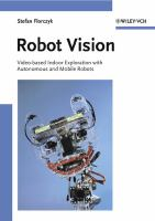 Cover image for Robot vision : video-based indoor exploration with autonomous and mobile robots