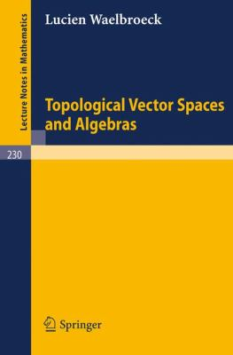 Cover image for Topological vector spaces and algebras
