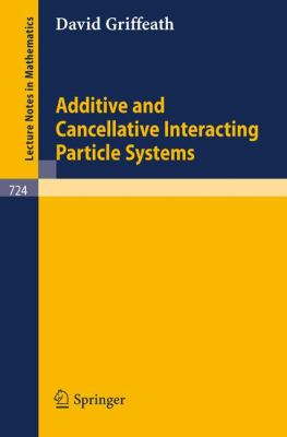 Cover image for Additive and cancellative interacting particle systems