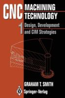 Cover image for CNC machining technology : design, development and CIM strategies
