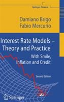 Cover image for Interest rate models : theory and practice : with smile, inflation, and credit