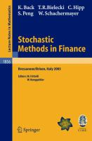 Cover image for Stochastic methods in finance : lectures given at the C.I.M.E.-E.M.S. Summer School held in Bressanone/Brixen, Italy, July 6-12, 2003