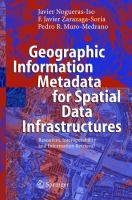 Cover image for Geographic information metadata for spatial data infrastructures : resources, interoperability and information retrieval