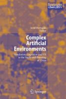 Cover image for Complex artificial environments : simulation, cognition and VR in the study and planning of cities