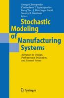 Cover image for Stochastic modeling of manufacturing systems : advances in design, performance evaluation, and control issues